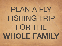 how-to-plan-a-fly-fishing-trip-for-the-whole-family